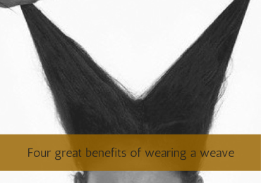 Four great benefits of wearing a weave