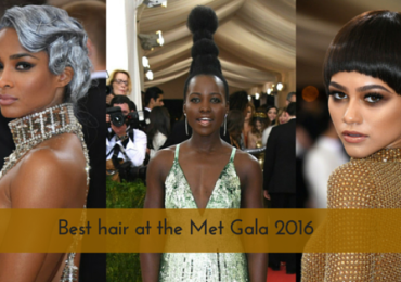 BEST HAIR AT THE MET GALA 2016