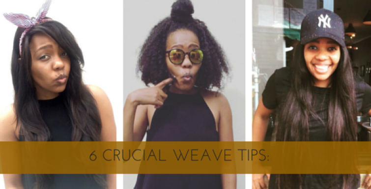 6 CRUCIAL WEAVE TIPS