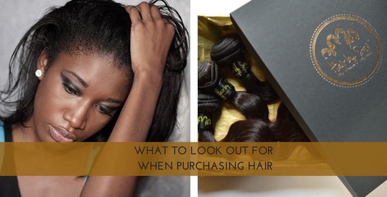 WHAT TO LOOK OUT FOR WHEN PURCHASING HAIR